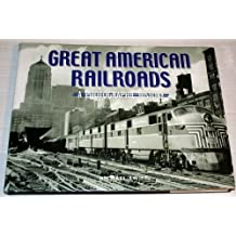 Great American Railroads; a Photographic History by Michael Swift (2006-05-03)
