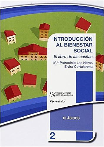 INTRODUCCIÓN AL BIENESTAR SOCIAL. Colección CGTS / Paraninfo Trabajo social: Amazon.es: las heras , Patrocinio, Cortajarena , Elvira: Libros