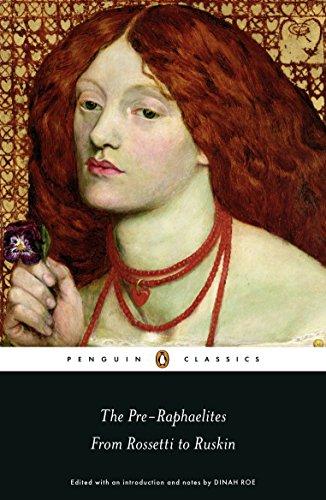 The Pre-Raphaelites: From Rossetti to Ruskin (Penguin Classics)