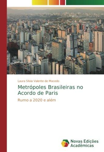 Read Online Metrópoles Brasileiras no Acordo de Paris: Rumo a 2020 e além (Portuguese Edition) PDF