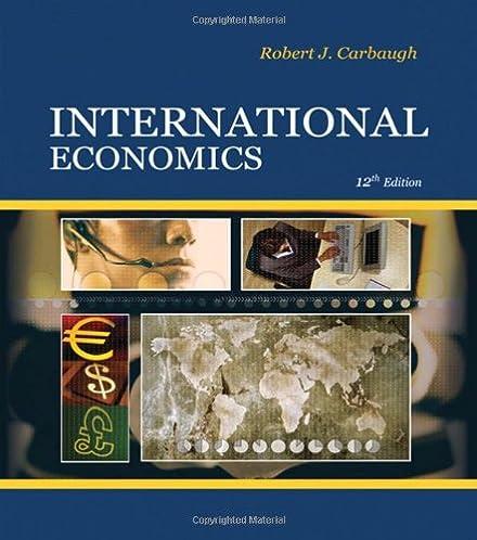 international economics robert carbaugh 9780324581485 amazon com rh amazon com Carbaugh Concrete Amy Carbaugh