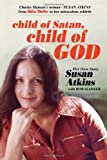 Child of Satan, Child of God: Her Own Story, Susan Atkins