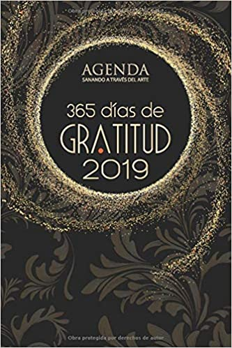 Agenda: 365 dias de Gratitud 2019: Sanando a traves del arte ...