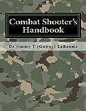 Combat Shooter's Handbook, Jimmy T. LaBaume, 1492213349