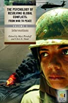 The Psychology of Resolving Global Conflicts: From War to Peace (3 Volume Set)