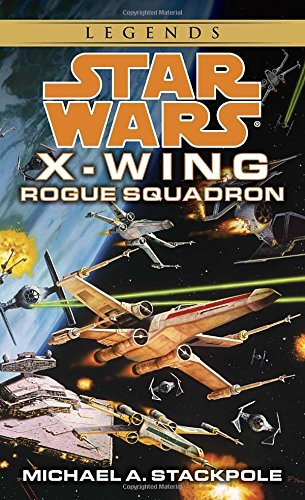 Rogue Squadron (Star Wars: X-Wing Series, Book 1)