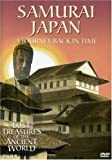 Samurai Japan: A Journey Back in Time - Lost Treasures of the Ancient World