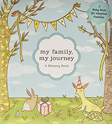 My Family, My Journey: A Baby Book for Adoptive Families : A Memory Book