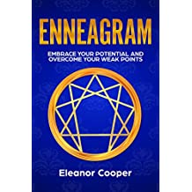 Enneagram: Embrace Your Potential and Overcome Your Weak Points with Enneagram Exercises, Meditations and Questions (English Edition)