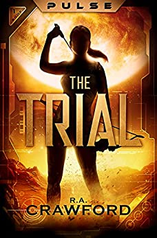 PULSE: The Trial by [Crawford, R.A.]