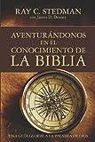 Aventurándonos en el Conocimiento de la Biblia, Barbour Publishing, Inc. Staff and Ray C. Stedman, 1604851295
