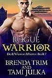 Rogue Warrior: (Dark Warrior Alliance Book Seven)
