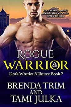 Rogue Warrior: (Dark Warrior Alliance Book Seven) by [Trim, Brenda, Julka, Tami]