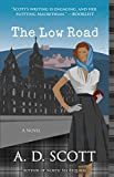 The Low Road, A. D. Scott, 1476756163