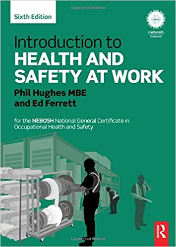 Introduction To Health And Safety At Work For The NEBOSH National General Certificate In Occupational Amazoncouk Phil Hughes