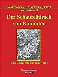 Der Schaufelhirsch von Rominten: Eine Geschichte aus dem Walde