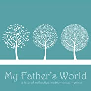 My Father's World: A Trio of Reflective Instrumental H