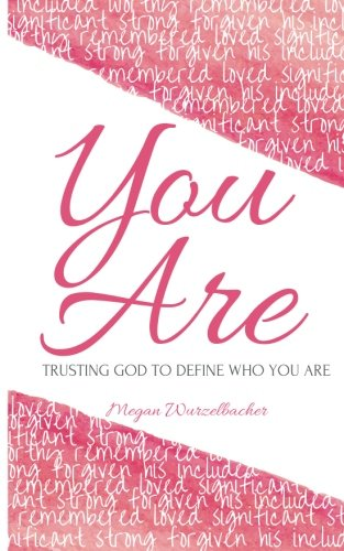 You Are: Trusting God To Define Who You Are