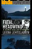 Fatal Headwind (The Maria Kallio Series Book 6)