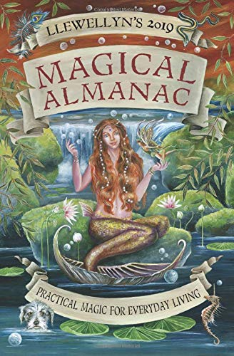 Llewellyn's 2019 Magical Almanac: Practical Magic for Everyday Living (Llewellyn's Magical Almanac)