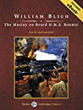 The Mutiny on Board H.M.S. Bounty, with eBook (Tantor Unabridged Classics)
