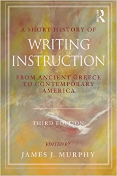 Book A Short History of Writing Instruction: Third Edition