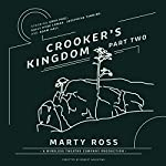 Crooker's Kingdom, Part 2 | Marty Ross,Wireless Theatre Company - producer,Robert Valentine - director