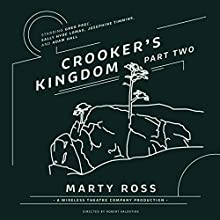 Crooker's Kingdom, Part 2 Radio/TV Program Auteur(s) : Marty Ross, Wireless Theatre Company - producer, Robert Valentine - director Narrateur(s) : Greg Page, Sally Hyde Lomax, Josephine Timmins, Adam Hall