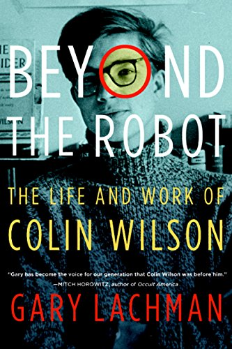 Beyond the Robot: The Life and Work of Colin Wilson