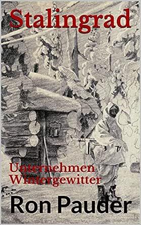Stalingrad: Unternehmen Wintergewitter (German Edition)