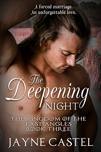 The Deepening Night (The Kingdom of the East Angles Book -