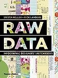 Raw Data: Infographic Designers' Sketchbooks: Written by Steven Heller, 2014 Edition, Publisher: Thames and Hudson Ltd [Hardcover]