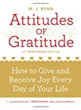 Attitudes of Gratitude 10th Anniversary Ed.: How to Give and Receive Joy Every Day of Your Life