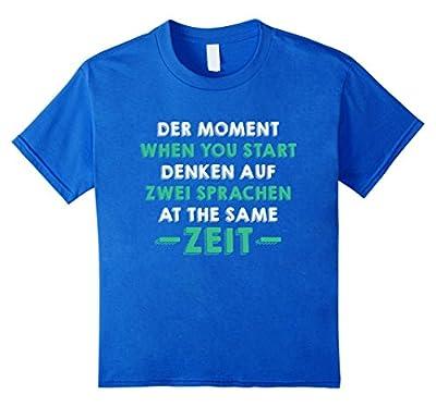 Funny German - English Shirt | Der Moment When You Start...
