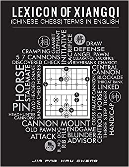 Lexicon Of Xiangqi Chinese Chess Terms In English Jim Hau Cheng Png 9789574347070 Amazon Books