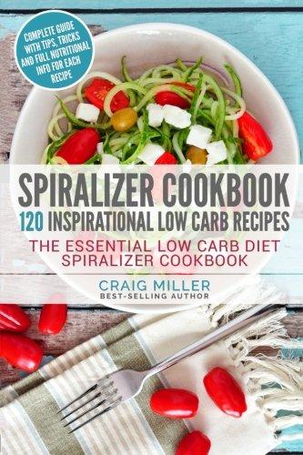 Spiralizer Cookbook Essential Healthy Recipes