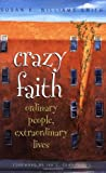 img - for Crazy Faith: Ordinary People, Extraordinary Lives book / textbook / text book
