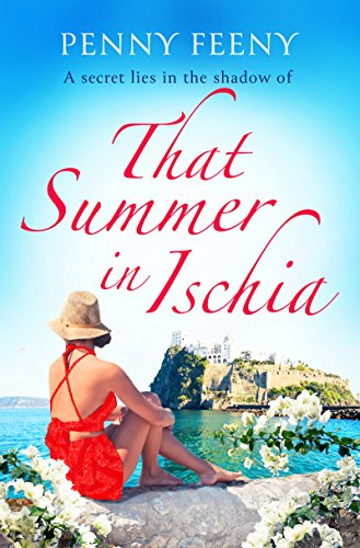 That Summer in Ischia: Escape to Italy with this perfect summer read