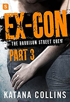 Ex-Con: Part 3: The Harrison Street Crew by [Collins, Katana]