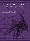 img - for Black Wings V - New Tales of Lovecraftian Horror [Signed Slipcased ED.] book / textbook / text book
