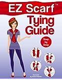 EZ Scarf Tying Guide