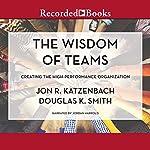 The Wisdom of Teams: Creating the High-Performance Organization | Jon R. Katzenbach,Douglas K. Smith