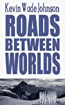 Roads Between Worlds