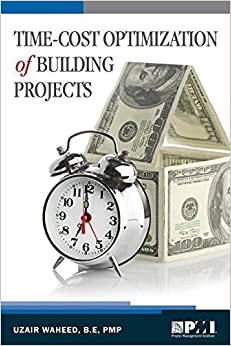 Book Time-Cost Optimization of Building Projects by Uzair Waheed (2015-08-15)