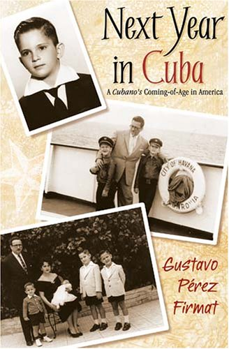 Next Year in Cuba: A Cubano's Coming-Of-Age in America pdf epub