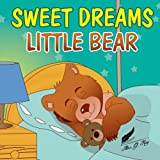 img - for Books for Kids: Sweet Dreams Little Bear: Bedtime story about a little bear who didn t want to sleep,Preschool Books, Picture Books, Ages 3-7, Baby Books, Kids Book, Animal (Bobby Bear) (Volume 1) book / textbook / text book