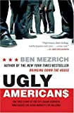 """""""Ugly Americans The True Story of the Ivy League Cowboys Who Raided the Asian Markets for Millions"""" av Ben Mezrich"""