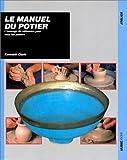 Le Manuel du potier : L'Ouvrage de référence pour tous les potiers