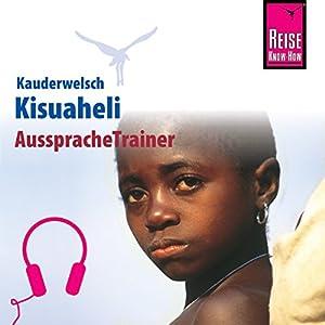 Kisuaheli (Reise Know-How Kauderwelsch AusspracheTrainer) Hörbuch
