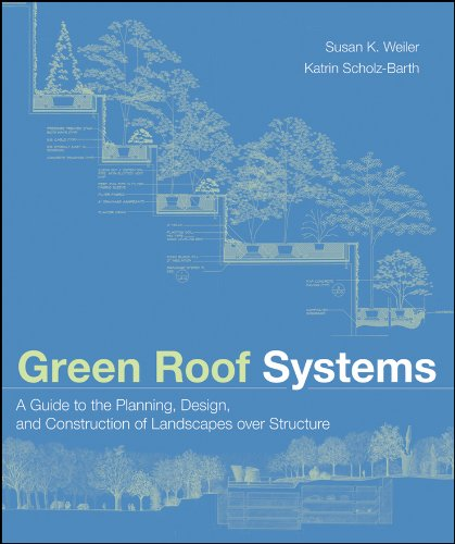 Green Roof Systems: A Guide to the Planning, Design, and Construction of Landscapes over Structure 1st Edition, Kindle Edition